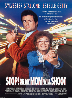 Stop! Or My Mom Will Shoot (1992) Movie